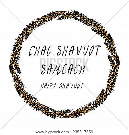 Jewish Holiday Chag Shavuot Semeach - Happy Shavuot Card. Wreath Wheat Spikelets, Hand Written Text.