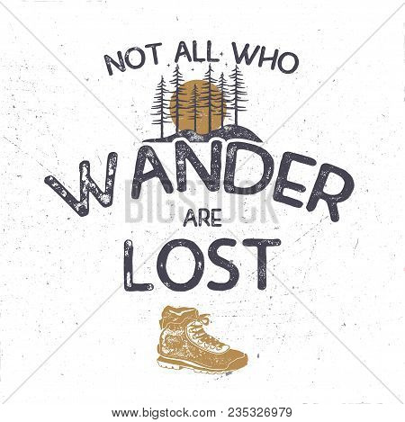 Vintage Hand Drawn T Shirt Design. Wanderlust Thematic Tee Graphics. Typography Poster With Forest A