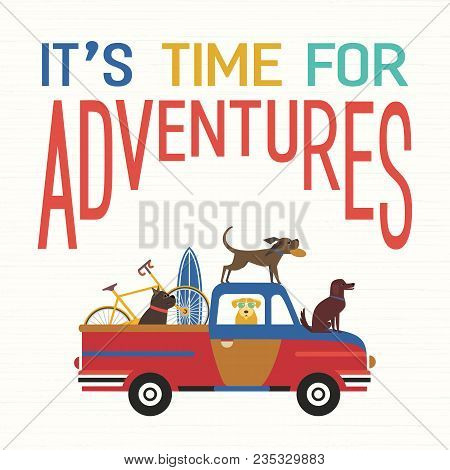 Time For Adventure. Cute Comic Cartoon. Colorful Humor Retro Style. Dogs Go By Offroad Car To Beach
