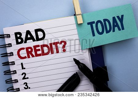 Conceptual Hand Writing Showing Bad Credit Question. Business Photo Text Low Credit Finance Economic