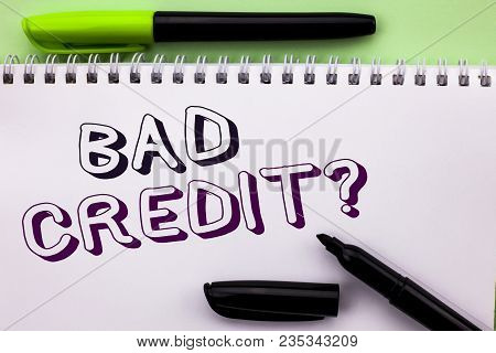 Conceptual Hand Writing Showing Bad Credit Question. Business Photo Showcasing Low Credit Finance Ec