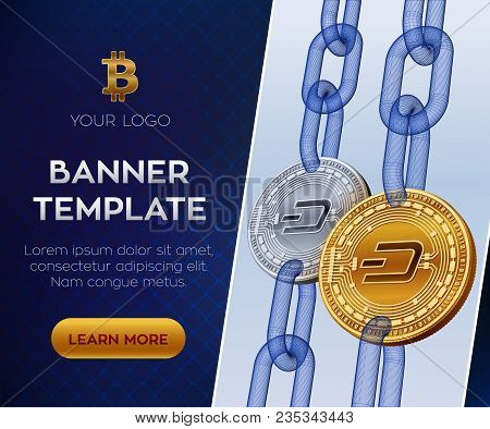 Crypto Currency Editable Banner Template. Dash. 3d Isometric Physical Bit Coin. Golden And Silver Da