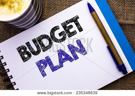 Conceptual Hand Writing Showing Budget Plan. Business Photo Showcasing Accounting Strategy Budgeting