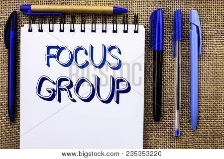 Writing Note Showing  Focus Group. Business Photo Showcasing Interactive Concentrating Planning Conf