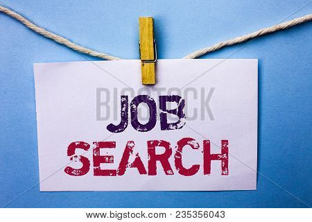 Text Sign Showing Job Search. Conceptual Photo Find Career Vacancy Opportunity Employment Recruitmen