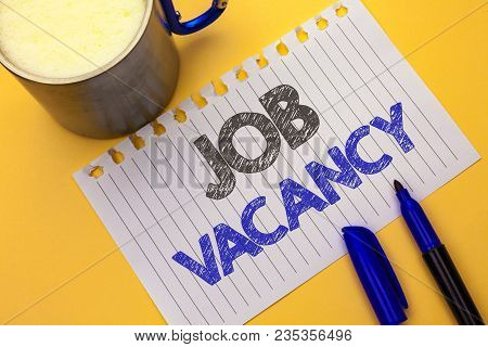 Text Sign Showing Job Vacancy. Conceptual Photo Work Career Vacant Position Hiring Employment Recrui