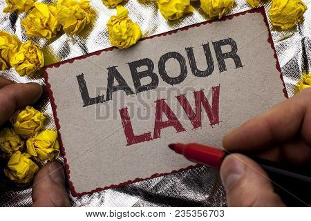 Conceptual Hand Writing Showing Labour Law. Business Photo Showcasing Employment Rules Worker Rights
