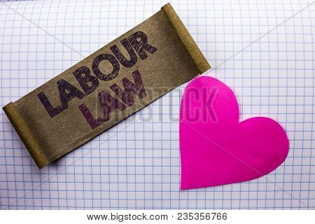 Handwriting text Labour Law. Concept meaning Employment Rules Worker Rights Obligations Legislation Union written Cardboard Piece the check background Heart next to it. poster