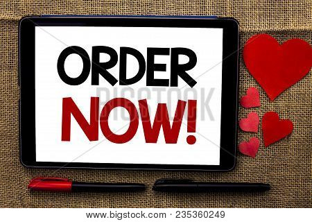 Handwriting Text Writing Order Now. Concept Meaning Buy Purchase Order Deal Sale Promotion Shop Prod