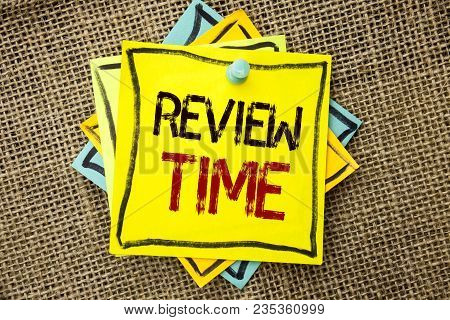 Text sign showing Review Time. Conceptual photo Evaluating Survey Reviewing Analysis Checkup Inspection Revision written Sticky Note Paper attached to jute background with Thumbpin it. poster