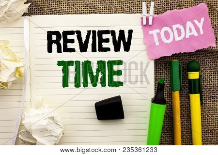 Writing Note Showing  Review Time. Business Photo Showcasing Evaluating Survey Reviewing Analysis Ch