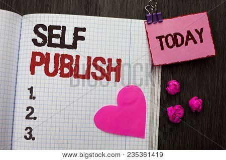Conceptual Hand Writing Showing Self Publish. Business Photo Showcasing Publication Write Journalism