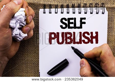 Word Writing Text Self Publish. Business Concept For Publication Write Journalism Manuscript Article