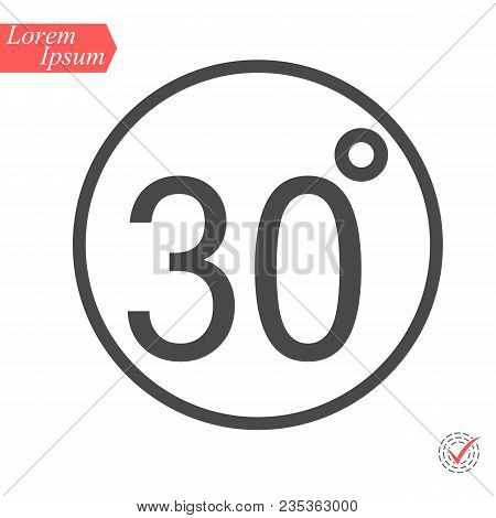 30 Degrees Icon, Vector Illustration. Flat Design Style. Vector 30 Degrees Illustration Isolated On