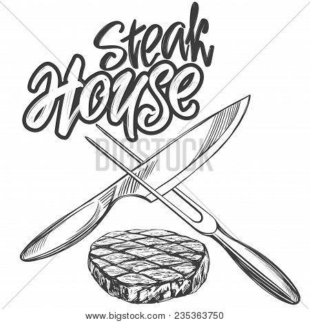 Food Meat, Steak, Steak House Logo, Knife And Skewer, Calligraphic Text, Hand Drawn Vector Illustrat