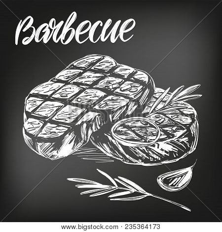 Food Meat, Steak, Roast Set, Calligraphic Text, Hand Drawn Vector Illustration Realistic Sketch, , D