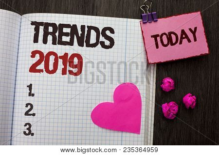 Conceptual Hand Writing Showing Trends 2019. Business Photo Showcasing Current Movement Latest Brand