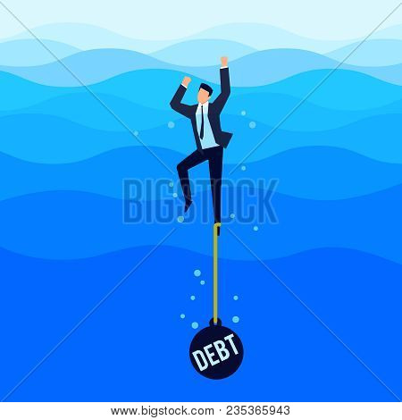 Debtor. Debt Concept. Businessman With A Load Tied To His Foot Drowns In The Sea. Vector Illustratio