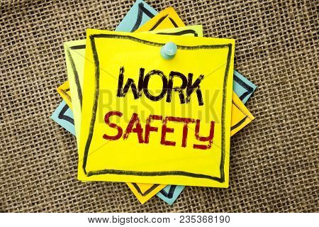 Text Sign Showing Work Safety. Conceptual Photo Caution Security Regulations Protection Assurance Sa