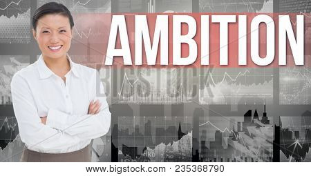 Digital image of businesswoman with arms crossed standing against ambition text and graphs