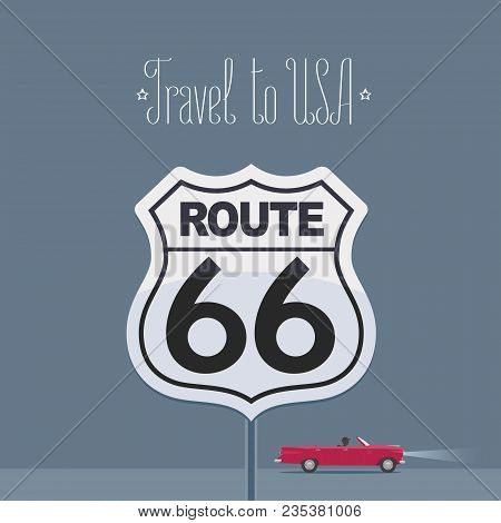 Visit Usa Image With Route 66 Sign Vector Illustration, Poster. Design Element With A Car And A Famo