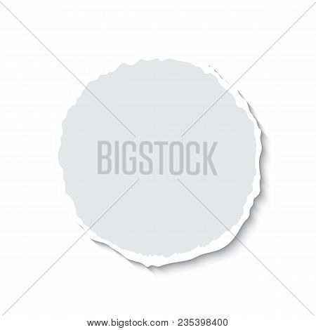 Vector Round Torn Paper With Soft Shadow Isolated On White Background, Tear Page. Realistic Vector T