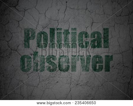 Politics Concept: Green Political Observer On Grunge Textured Concrete Wall Background