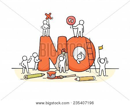 Sketch Of  Little People With Big Word No. Doodle Cute Miniature Scene Of Workers About Rejection Sy