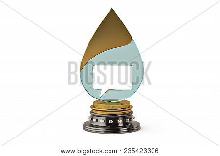 The Dialog And Water Droplets Trophy,3d Illustration.