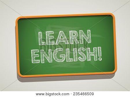Learn English Written In Chalkboard. Conceptual Image With Word Learn English. Photo Stock.