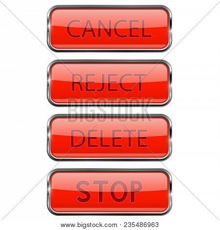 Web Buttons. Shiny 3d Red Glass Buttons With Metal Frame. Cancel, Reject, Delete, Stop. Vector 3d Il
