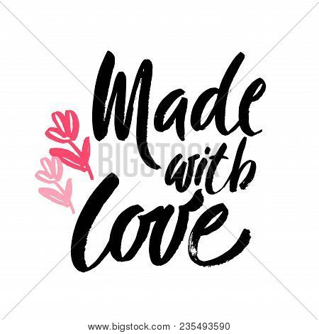 Made With Love Handwritten Inscription. Hand Drawn Lettering Quote. Made With Love Calligraphy. Made