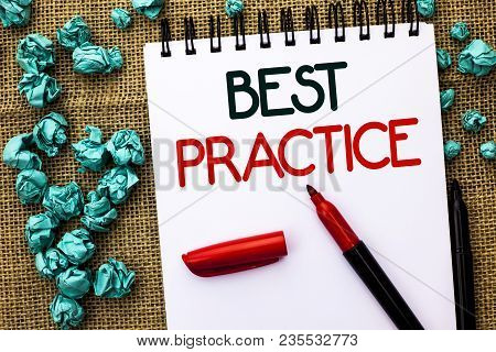 Writing Note Showing  Best Practice. Business Photo Showcasing Better Strategies Quality Solutions S