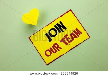 Word Writing Text Join Our Team. Business Concept For Be A Part Of Our Teamwork Workforce Wanted Rec