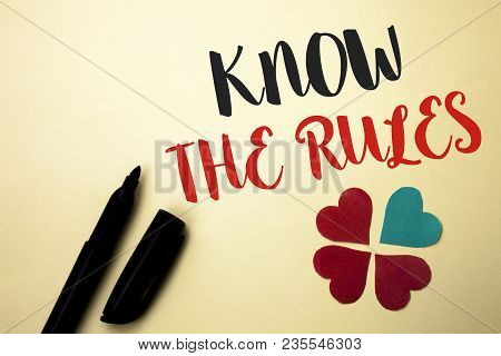 Word Writing Text Know The Rules. Business Concept For Be Aware Of The Laws Regulations Protocols Pr
