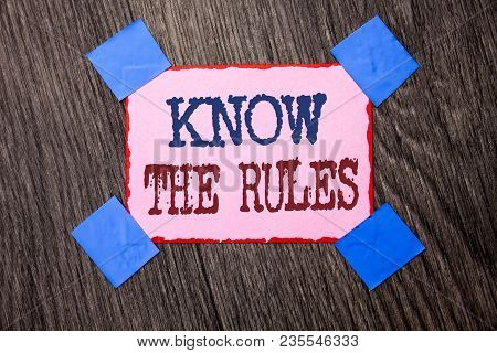 Text Sign Showing Know The Rules. Conceptual Photo Be Aware Of The Laws Regulations Protocols Proced