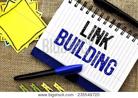 Conceptual Hand Writing Showing Link Building. Business Photo Showcasing Process Of Acquiring Hyperl