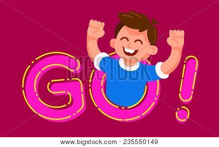 Vector Illustration In Modern Flat Style, Boy Character Screaming Go. Concept Of Motivation. Smiling