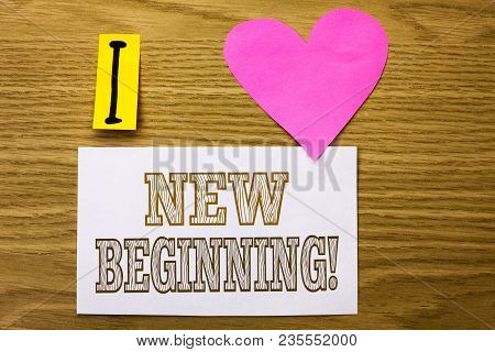 Word Writing Text New Beginning Motivational Call. Business Concept For Fresh Start Changing Form Gr