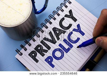Conceptual Hand Writing Showing Privacy Policy. Business Photo Text Document Information Security Co