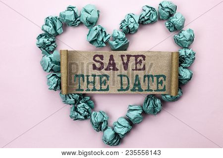 Writing Note Showing  Save The Date. Business Photo Showcasing Remember Not To Schedule Anything Els