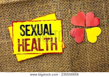Word Writing Text Sexual Health. Business Concept For Std Prevention Use Protection Healthy Habits S