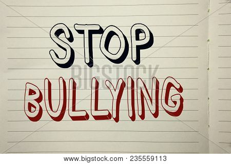 Text Sign Showing Stop Bullying. Conceptual Photo Do Not Continue Abuse Harassment Aggression Assaul