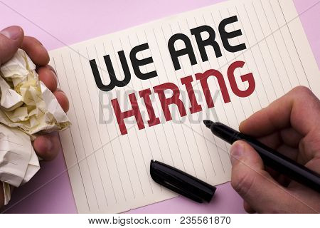 Word Writing Text We Are Hiring. Business Concept For Talent Hunting Job Position Wanted Workforce H
