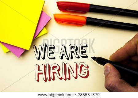 Handwriting Text Writing We Are Hiring. Concept Meaning Talent Hunting Job Position Wanted Workforce