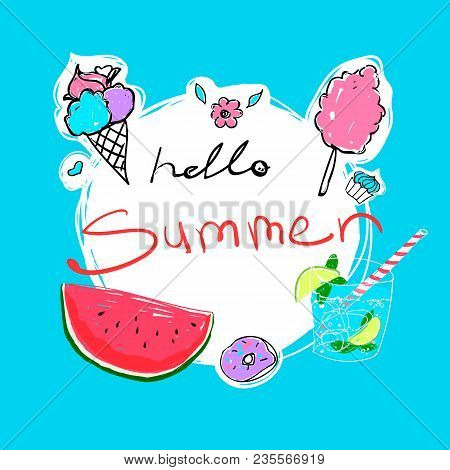 Hello Summer Calligraphy With Watermelon, Donut, Ice-cream, Cocktail And Candyfloss. Vector Hand Dra