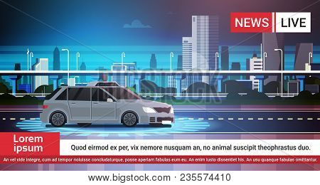 Live News Report With Car Pursuit On Road Over City Background Vector Illustration