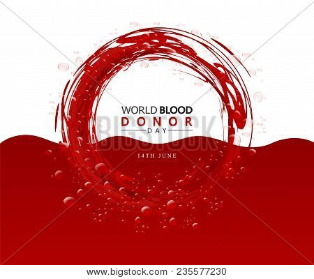 Creative Blood Donor Day Motivation Information Donor Poster. Vector Illustration Of Donate Blood Co