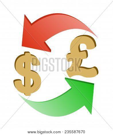 Exchange Dollar To British Pound , Design Concept ,  Signs Dollar And British Pound With Green And R