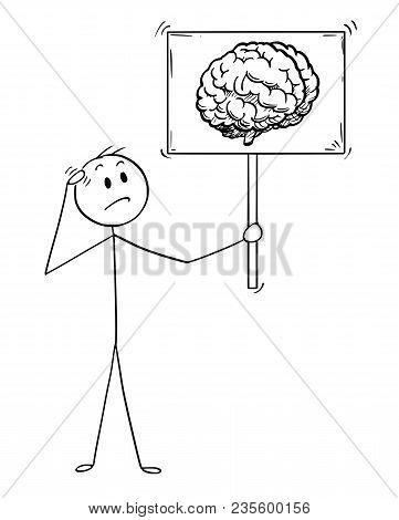 Cartoon Stick Man Drawing Conceptual Illustration Of Unsure Businessman Holding Sign With Brain Imag